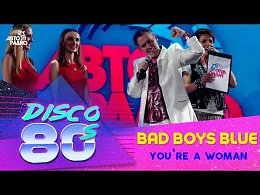 Bad Boys Blue - You're A Woman